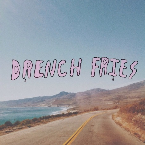 Drench Fries