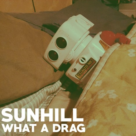 Sunhill - What a Drag Artwork