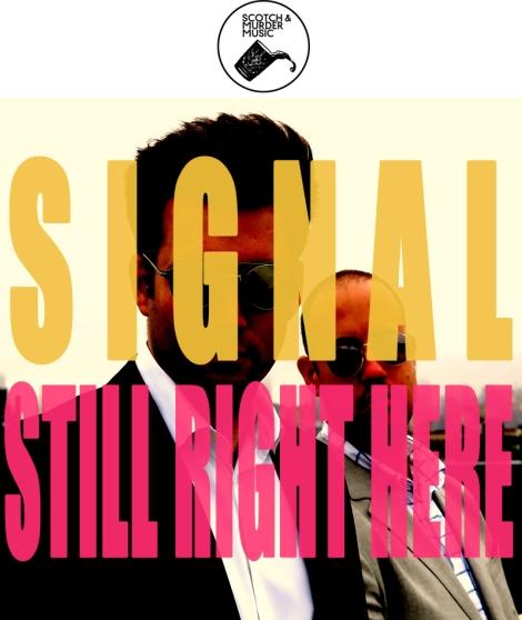 Signal Still Right Here